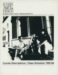 Suffolk University Academic Catalog, New England School of Art and Design (NESAD)--Course Descriptions and Class Schedules, 1995-1996 by New England School of Art and Design